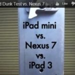 iPad Mini VS Nexus 7 VS iPad 3 Drop and Dunk Test [VIDEO]